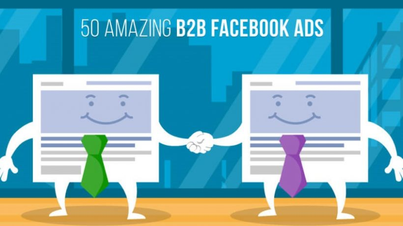 Amazing tips on Facebook Ads for b2b Marketing